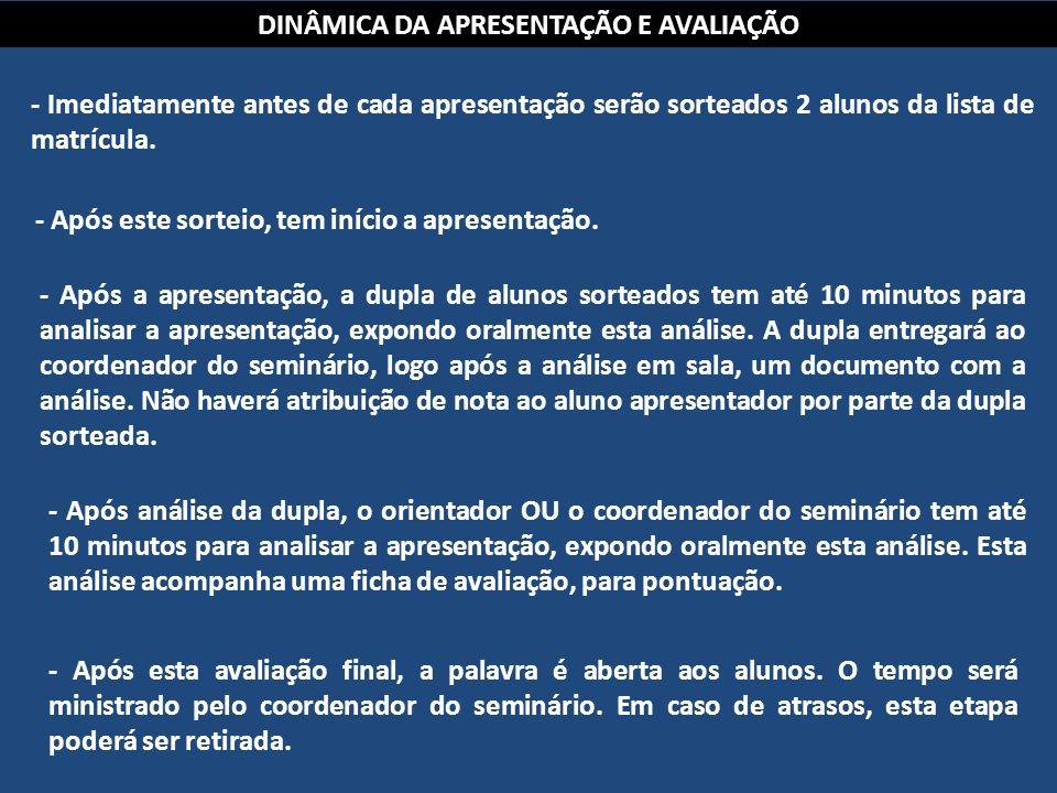 DEFINIÇÃO DO CRONOGRAMA A presença do orientador no seminário é desejável, porém não obrigatória.