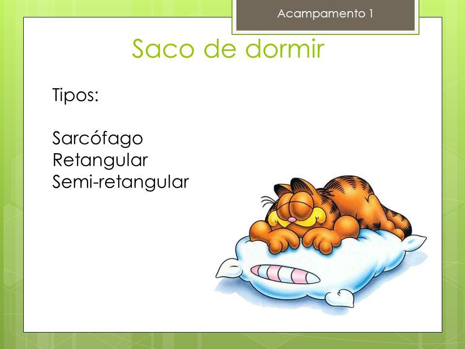 Saco de dormir Acampamento 1 Tipos: Sarcófago Retangular Semi-retangular