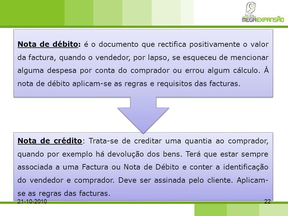 Nota de crédito: Trata-se de creditar uma quantia ao comprador, quando por exemplo há devolução dos bens.