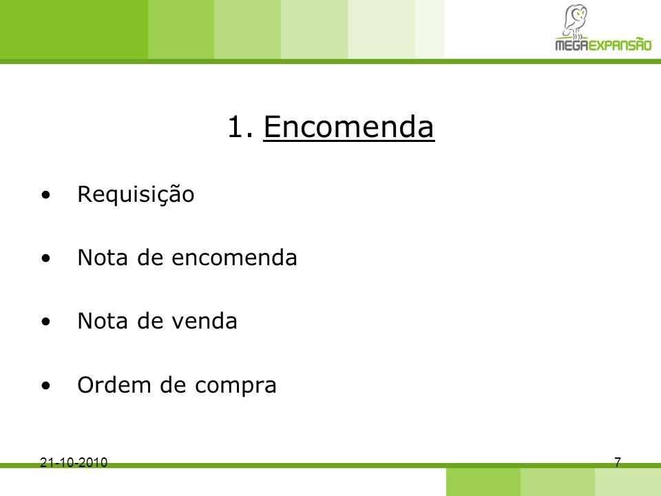 1.Encomenda Requisição Nota de encomenda Nota de venda Ordem de compra 721-10-2010