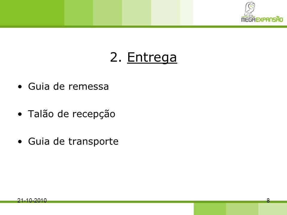 2. Entrega Guia de remessa Talão de recepção Guia de transporte 821-10-2010
