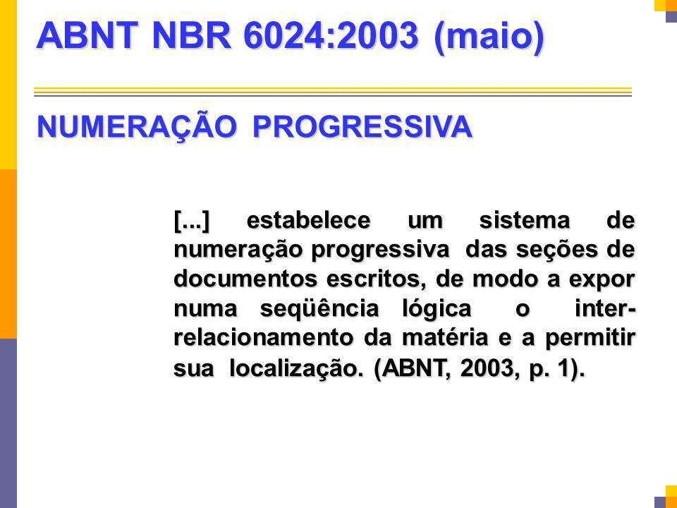 [...] estabelece um sistema de numeração progressiva das seções de documentos escritos, de modo a expor numa seqüência lógica o inter- relacionamento