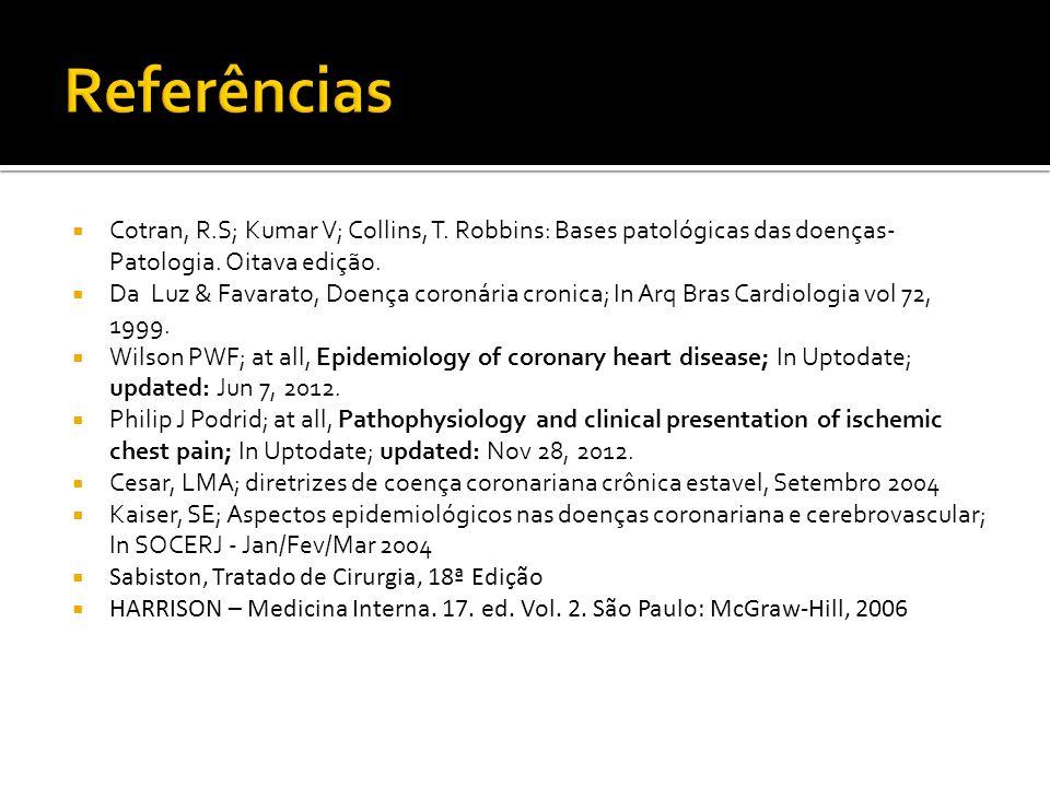 Cotran, R.S; Kumar V; Collins, T. Robbins: Bases patológicas das doenças- Patologia. Oitava edição. Da Luz & Favarato, Doença coronária cronica; In Ar