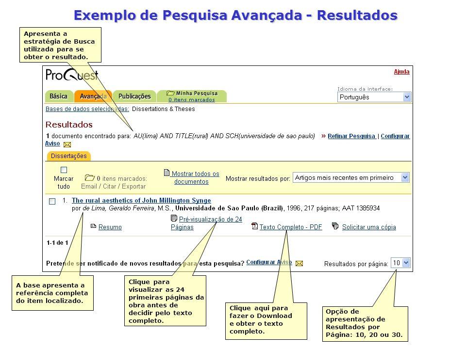 Exemplo de Pesquisa Avançada - Resultados Apresenta a estratégia de Busca utilizada para se obter o resultado. Clique para visualizar as 24 primeiras