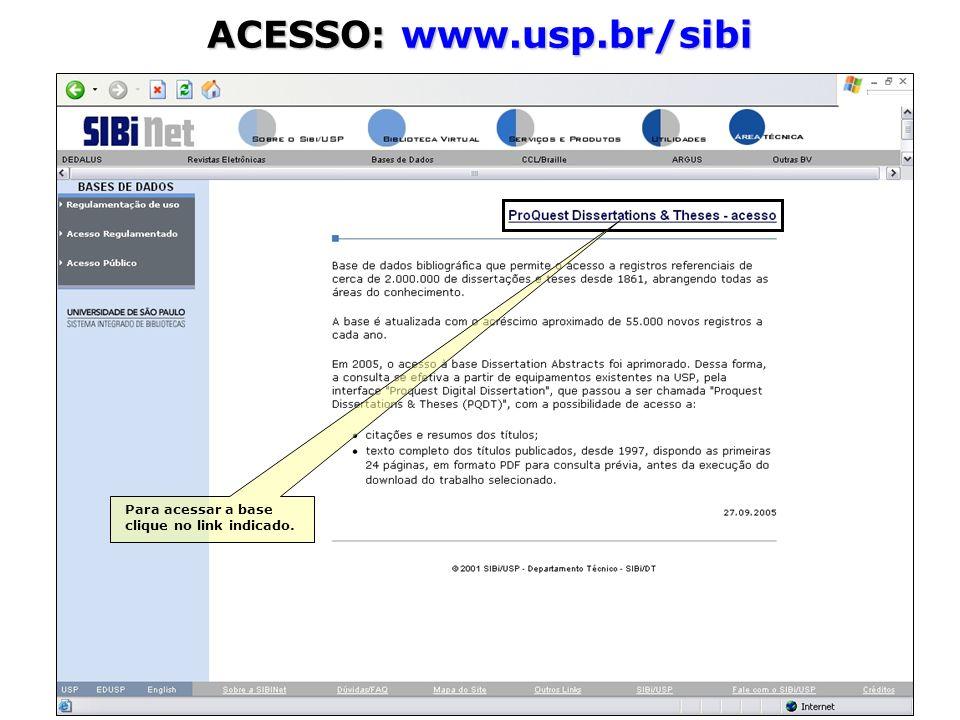 ACESSO: www.usp.br/sibi Para acessar a base clique no link indicado.