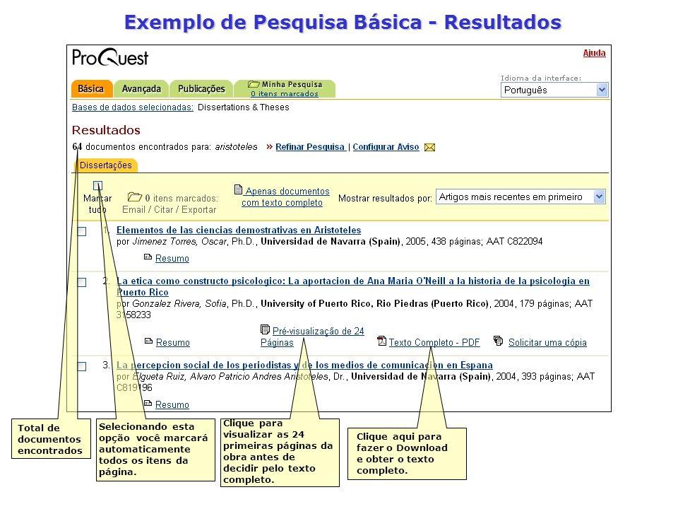 Exemplo de Pesquisa Básica - Resultados Total de documentos encontrados Selecionando esta opção você marcará automaticamente todos os itens da página.