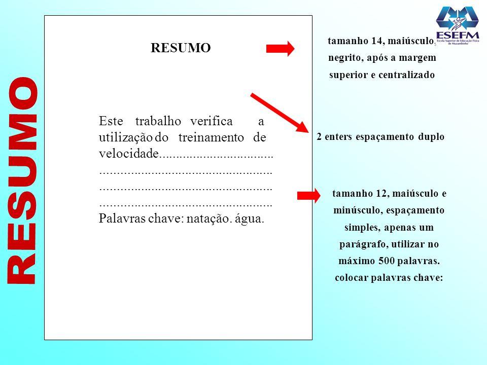 RESUMO tamanho 12, maiúsculo e minúsculo, espaçamento simples, apenas um parágrafo, utilizar no máximo 500 palavras. colocar palavras chave: 2 enters