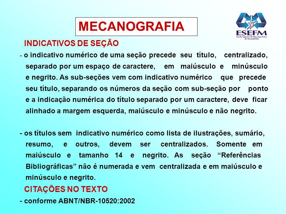 MECANOGRAFIA INDICATIVOS DE SEÇÃO - o indicativo numérico de uma seção precede seu título, centralizado, separado por um espaço de caractere, em maiús