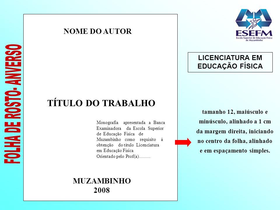 NOME DO AUTOR TÍTULO DO TRABALHO MUZAMBINHO 2008 Monografia apresentada a Banca Examinadora da Escola Superior de Educação Física de Muzambinho como r