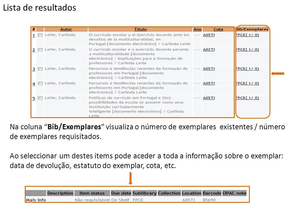 Na coluna Bib/Exemplares visualiza o número de exemplares existentes / número de exemplares requisitados.