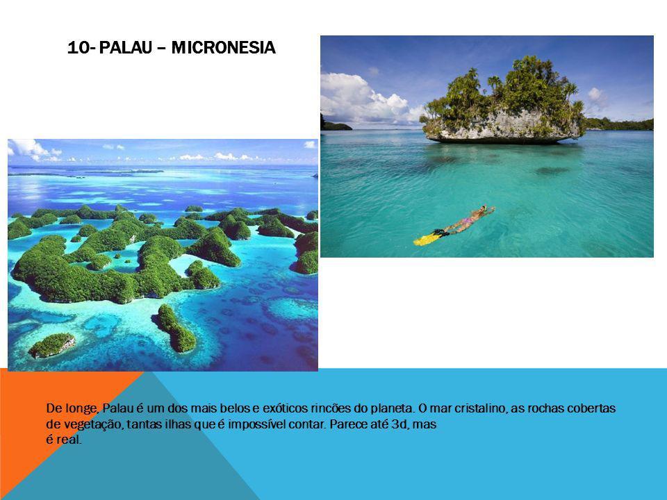 De longe, Palau é um dos mais belos e exóticos rincões do planeta. O mar cristalino, as rochas cobertas de vegetação, tantas ilhas que é impossível co