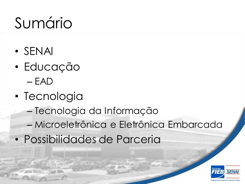 Sumário SENAI Educação – EAD Tecnologia – Tecnologia da Informação – Microeletrônica e Eletrônica Embarcada Possibilidades de Parceria