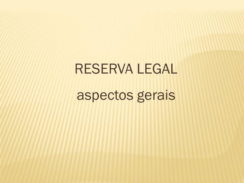 RESERVA LEGAL aspectos gerais