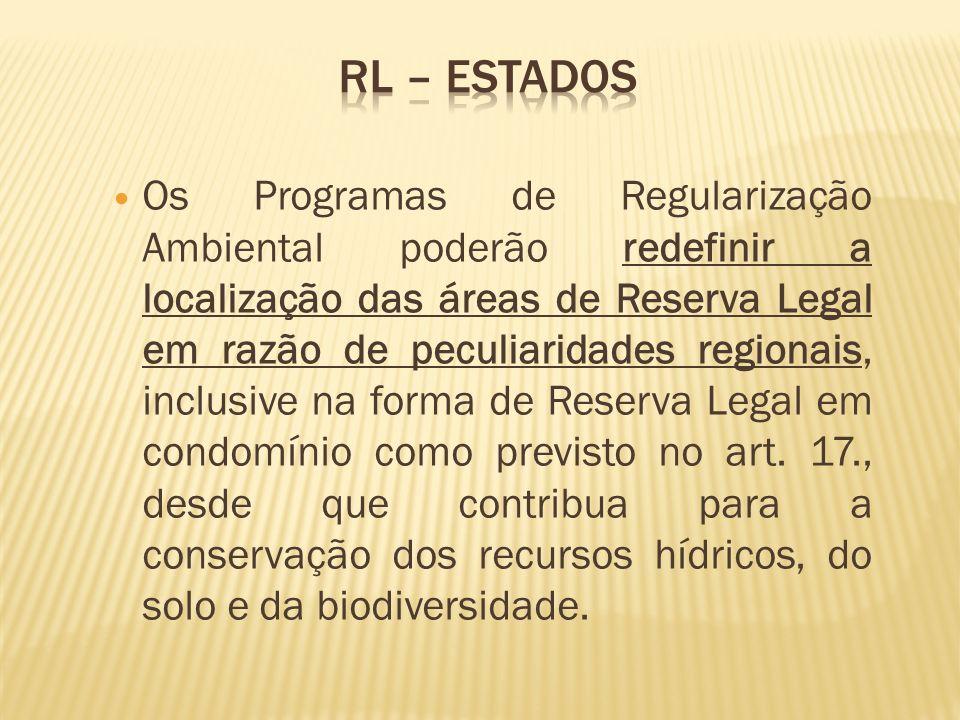 Os Programas de Regularização Ambiental poderão redefinir a localização das áreas de Reserva Legal em razão de peculiaridades regionais, inclusive na