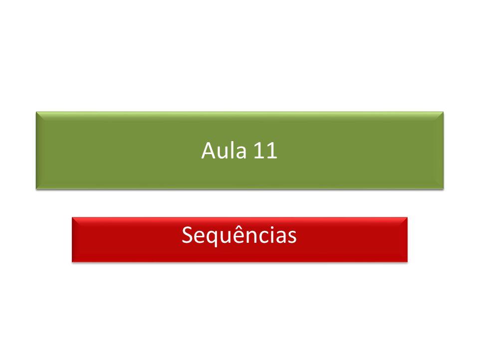 Uma sequência pode ser pensada como uma lista de números escritos em uma ordem definida: