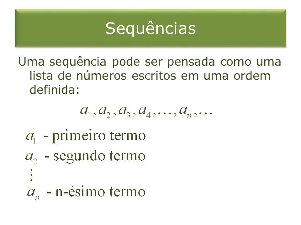 Notações A sequência é também denotada por