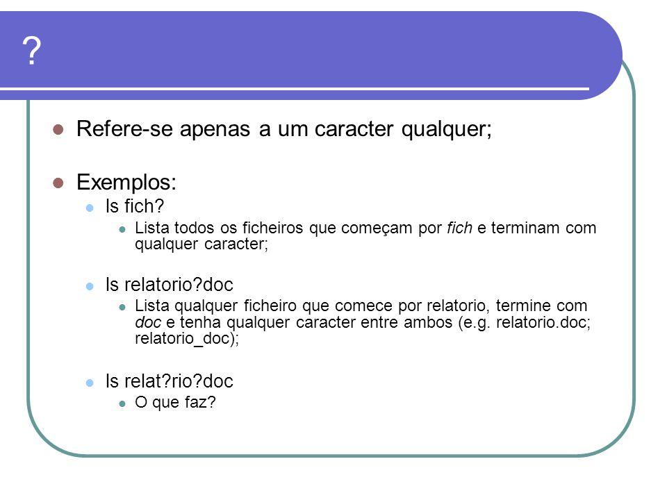 find – Exemplos; find /home –name power.doc Procura os ficheiros com o nome power.doc começando a procura em /home.