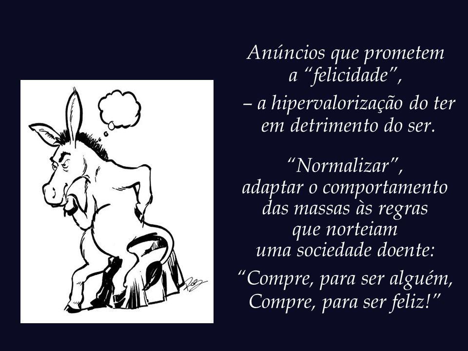 A única função da TV aberta no Brasil é adaptar o telespectador às exigências da sociedade de consumo e produção.