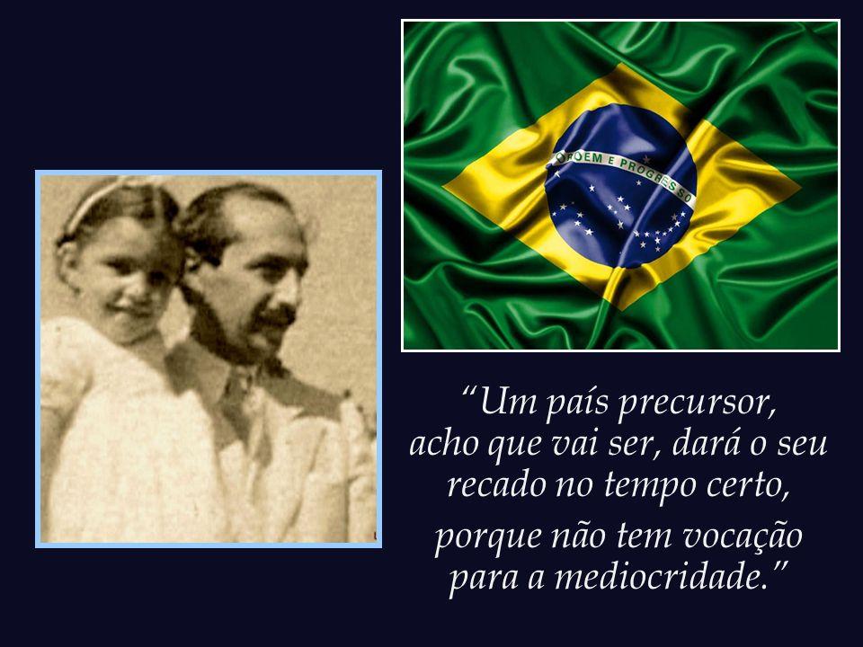 Lúcio Costa, nosso eterno arquiteto e urbanista, testemunhou sua imensa, atuante e definitiva fé no Brasil com as seguintes palavras:...