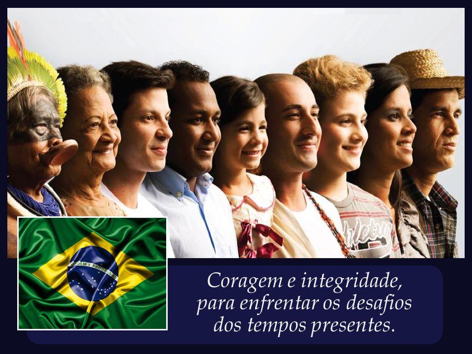 Brasil – um país precursor, com vocação para a grandeza, a dignidade.