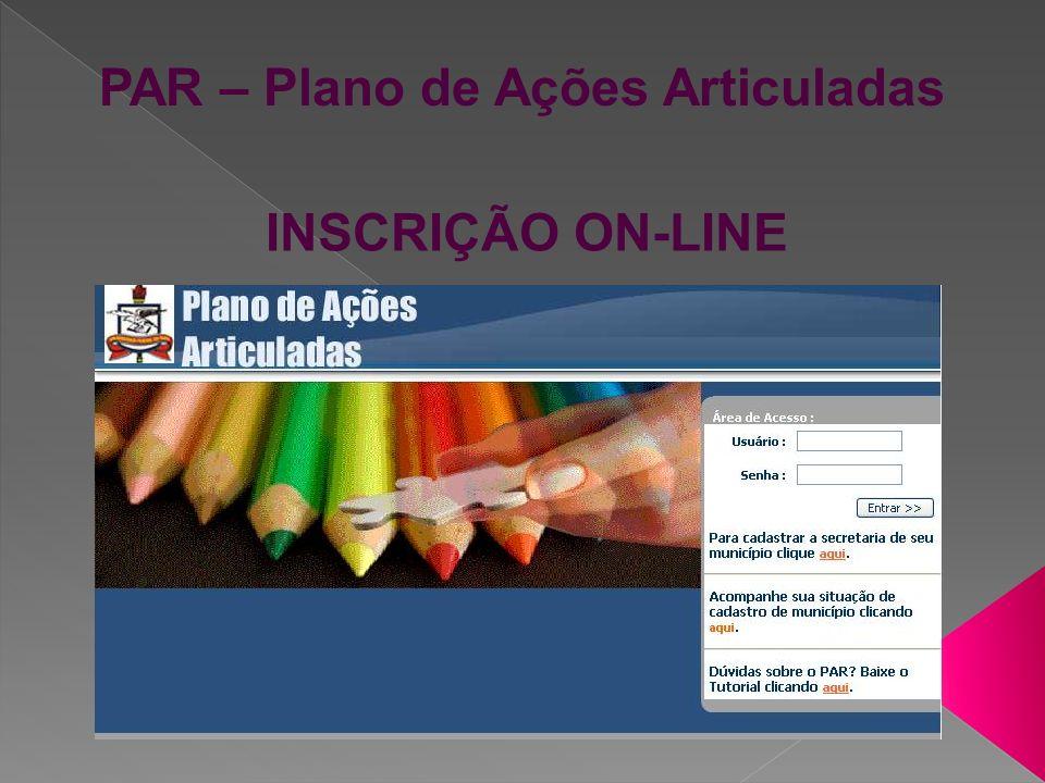 INSCRIÇÃO ON-LINE 1º Passo: Entre no site do PAR no seguinte endereço: http://www.ufpa.br/npadc/par Será aberta a página correspondente do Plano de Ações Articuladas.