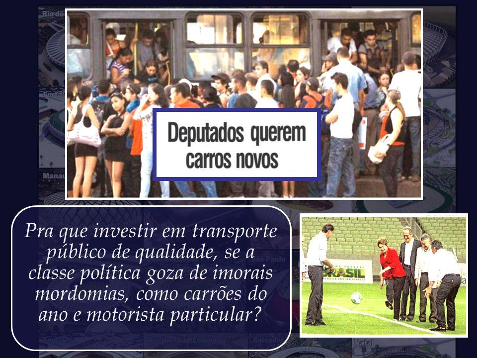 Aonde haverá de nos conduzir este absoluto descaso com as reais necessidades da sociedade brasileira?