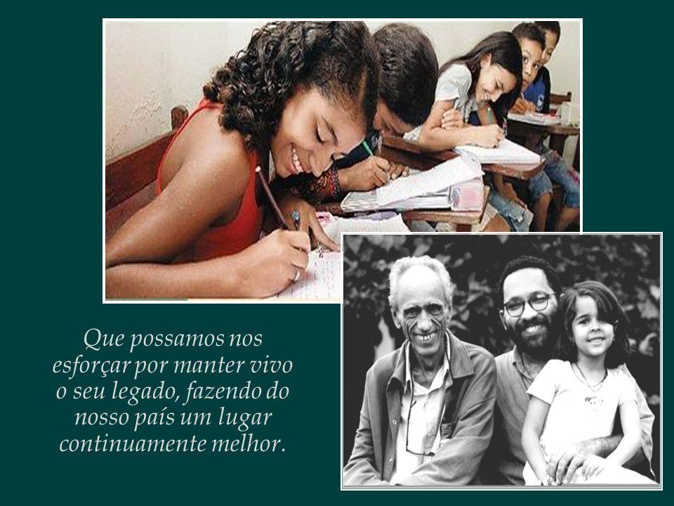 Esta mensagem é dedicada ao nosso querido Betinho, – herói do Amor, da Cidadania.