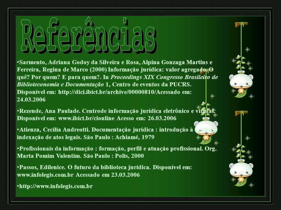 Sarmento, Adriana Godoy da Silveira e Rosa, Alpina Gonzaga Martins e Ferreira, Regina de Marco (2000) Informação jurídica: valor agregado. O quê? Por