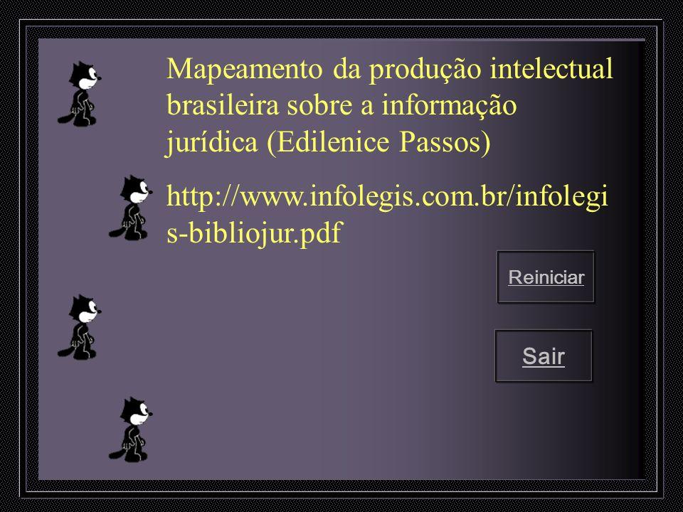 Reiniciar Sair Mapeamento da produção intelectual brasileira sobre a informação jurídica (Edilenice Passos) http://www.infolegis.com.br/infolegi s-bib