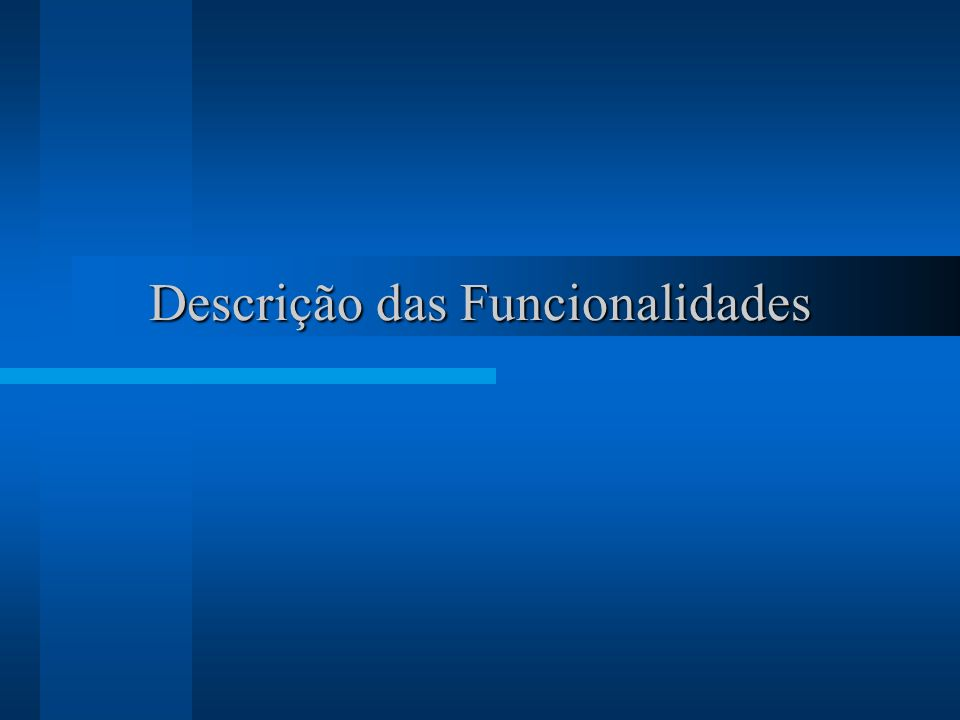 Descrição das Funcionalidades