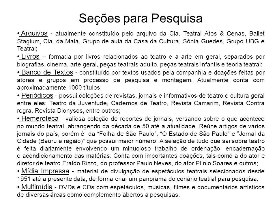 ACERVO PARA PESQUISA A Cia. Teatral Atos & Cenas, há vinte anos fomentando a cultura teatral no interior do Estado de São Paulo e atuando em todas as