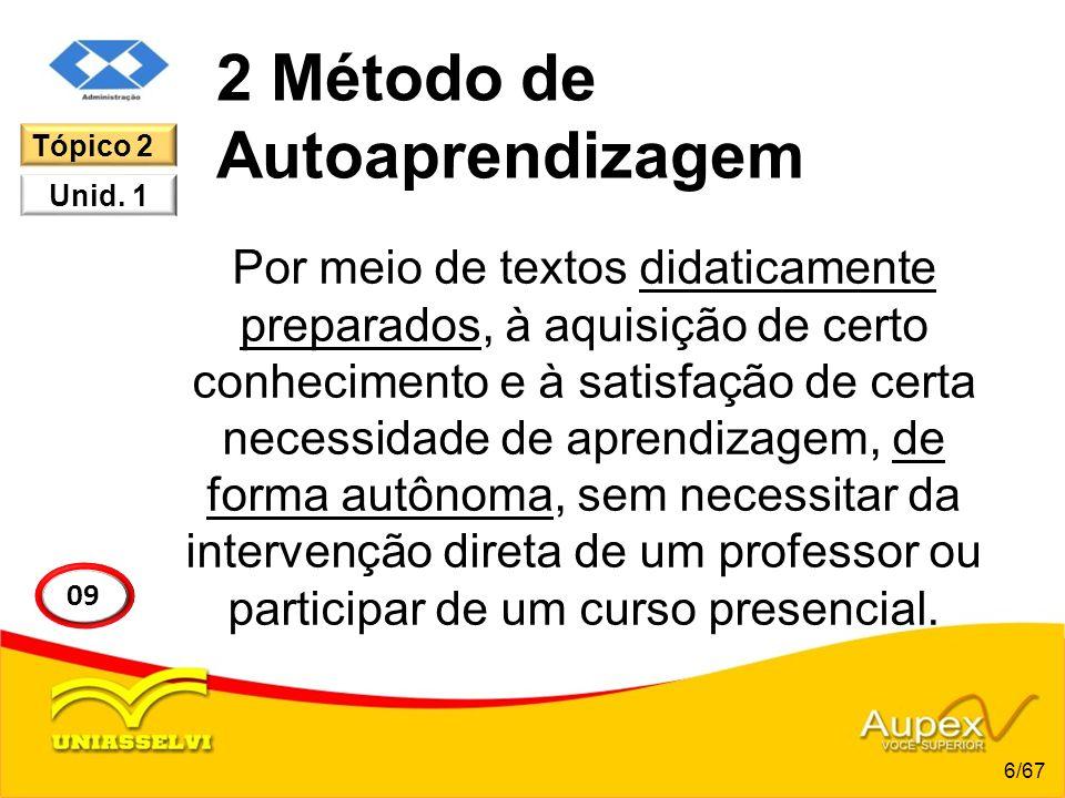 2 Método de Autoaprendizagem Por meio de textos didaticamente preparados, à aquisição de certo conhecimento e à satisfação de certa necessidade de apr