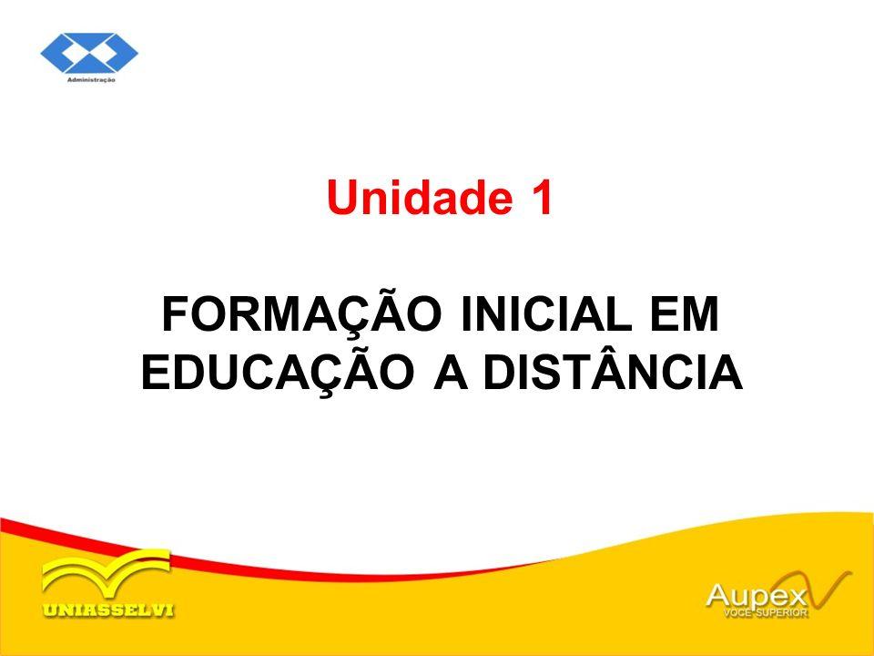 Unidade 1 FORMAÇÃO INICIAL EM EDUCAÇÃO A DISTÂNCIA