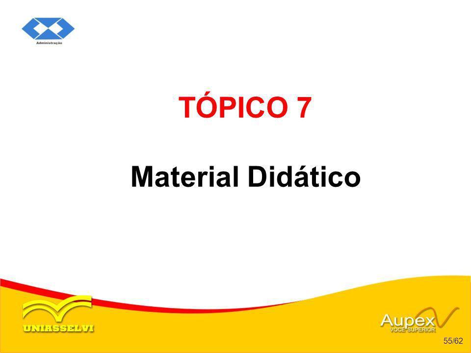 TÓPICO 7 Material Didático 55/62