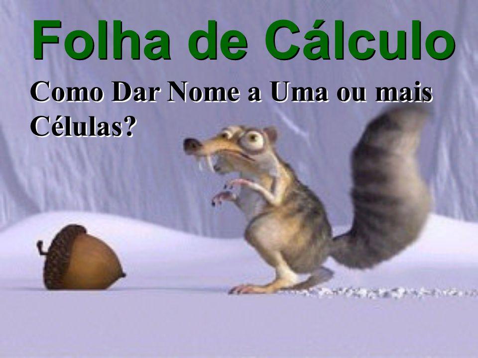 Atribuição de um nome a uma célula e a um intervalo Nome é uma palavra que representa uma célula ou um intervalo de células, tornando mais fácil referenciar essa célula ou intervalo.