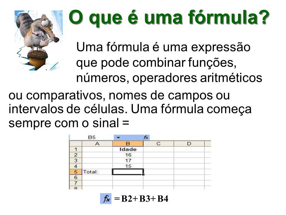 O que é uma fórmula? Uma fórmula é uma expressão que pode combinar funções, números, operadores aritméticos ou comparativos, nomes de campos ou interv