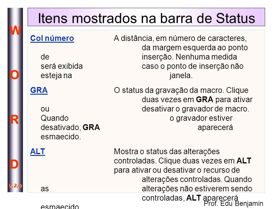 Prof.Edu Benjamin WORDWORD V.2.0 Itens mostrados na barra de Status ESTO status do modo estendido.
