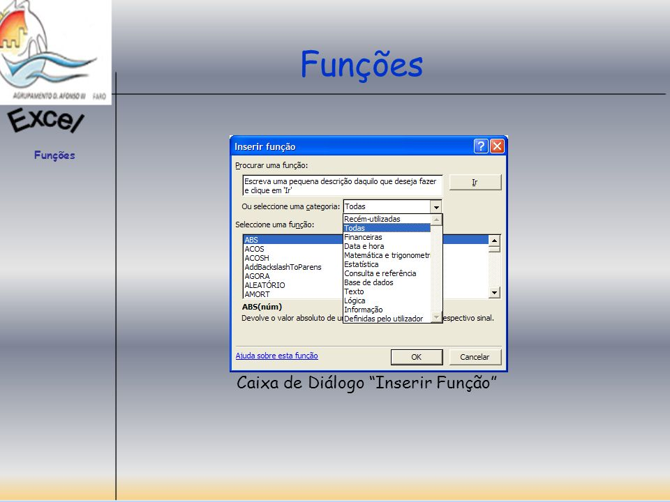 Funções Soma (num1, num2,…) Adiciona todos os números de um intervalo de células.