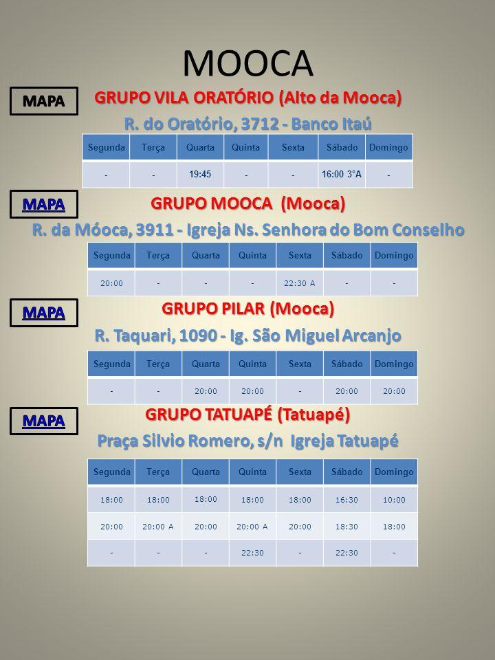 MOOCA GRUPO VILA ORATÓRIO (Alto da Mooca) R. do Oratório, 3712 - Banco Itaú GRUPO MOOCA (Mooca) R.