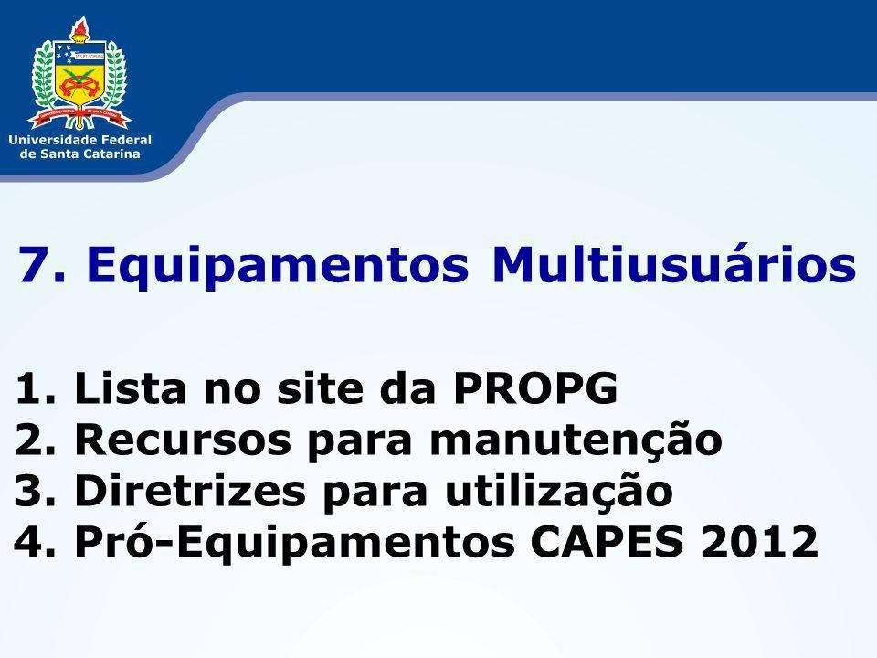 7. Equipamentos Multiusuários 1. Lista no site da PROPG 2.