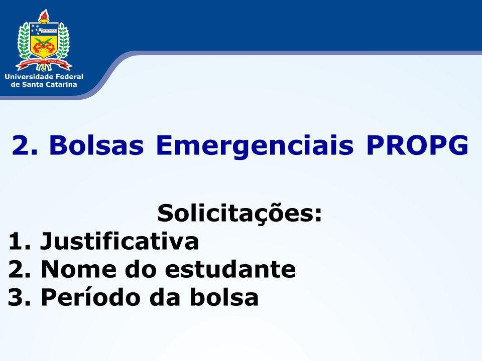 2. Bolsas Emergenciais PROPG Solicitações: 1. Justificativa 2.
