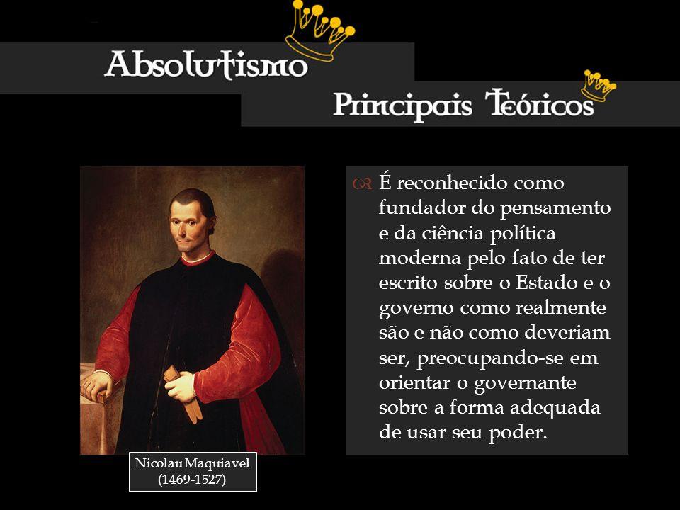 É reconhecido como fundador do pensamento e da ciência política moderna pelo fato de ter escrito sobre o Estado e o governo como realmente são e não c