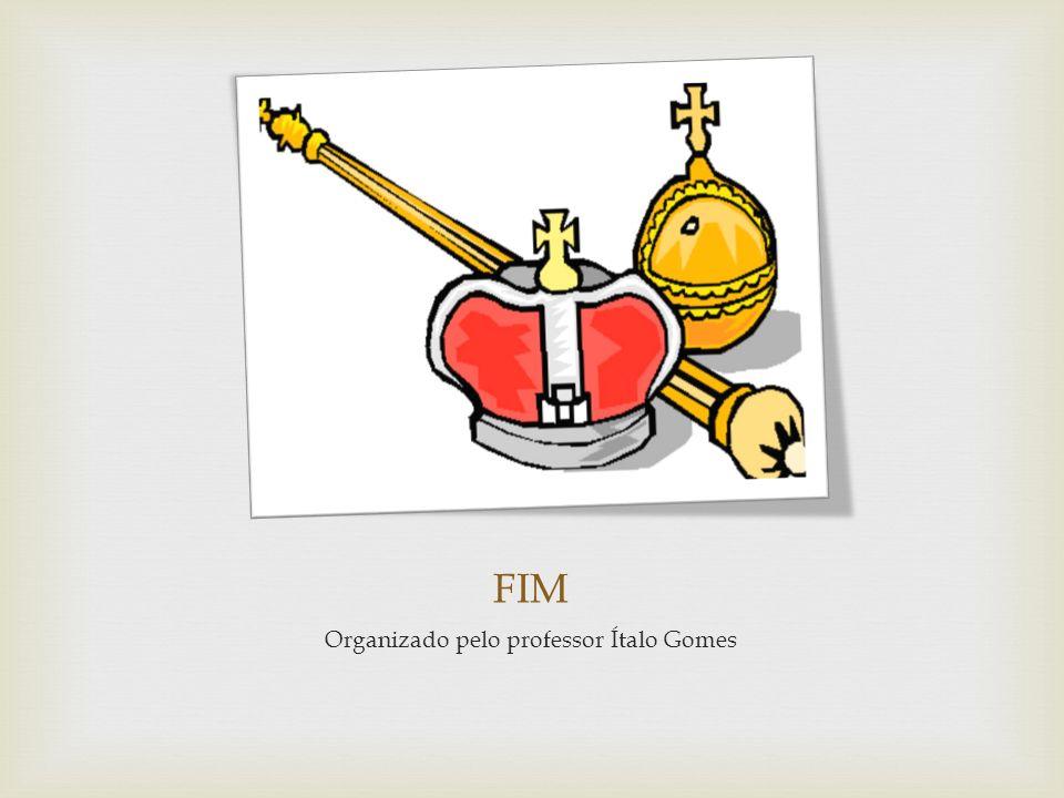 FIM Organizado pelo professor Ítalo Gomes