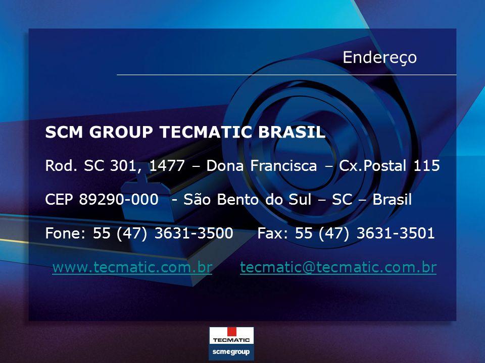 Endereço Rod. SC 301, 1477 – Dona Francisca – Cx.Postal 115 CEP 89290-000 - São Bento do Sul – SC – Brasil Fone: 55 (47) 3631-3500 Fax: 55 (47) 3631-3