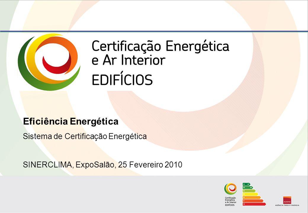 Eficiência Energética Sistema de Certificação Energética SINERCLIMA, ExpoSalão, 25 Fevereiro 2010