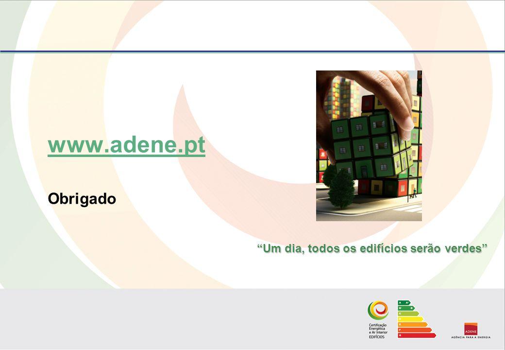 www.adene.pt Obrigado Um dia, todos os edifícios serão verdes