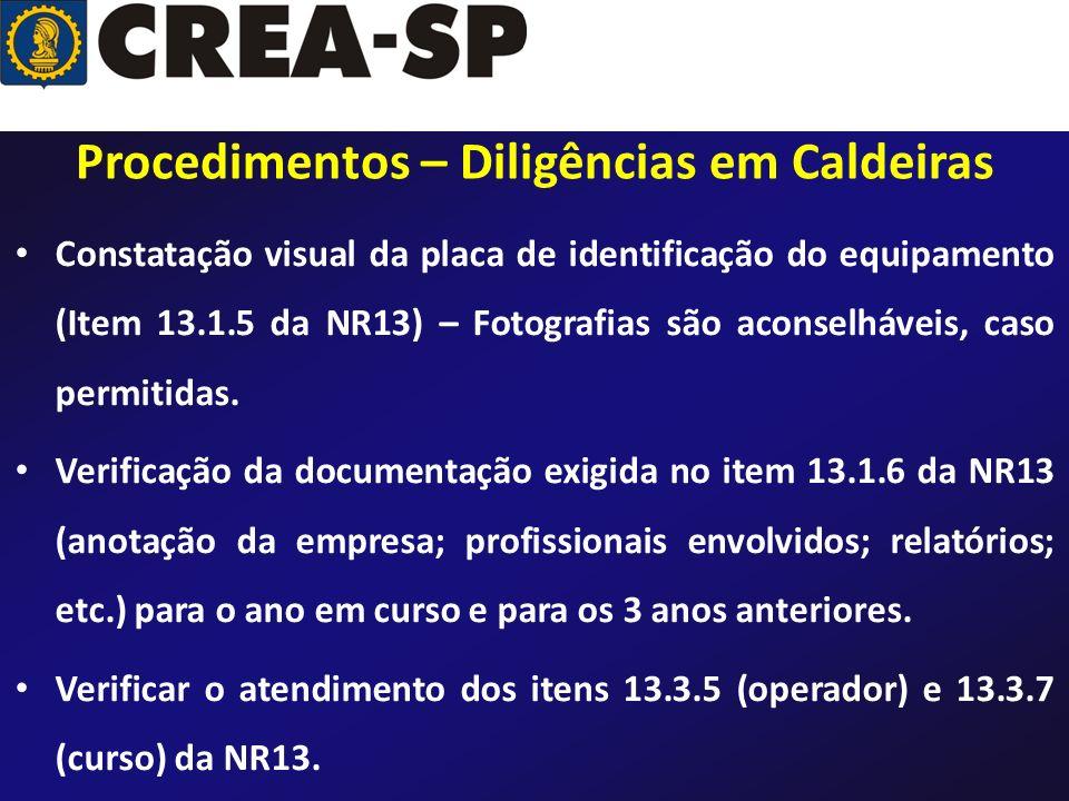 Procedimentos – Diligências em Caldeiras Constatação visual da placa de identificação do equipamento (Item 13.1.5 da NR13) – Fotografias são aconselhá