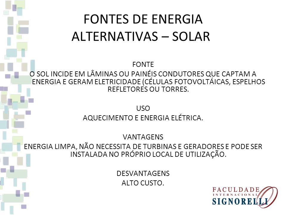FONTES DE ENERGIA ALTERNATIVAS – NUCLEAR FONTE REATORES PRODUZEM ENERGIA PELA FISSÃO DE ÁTOMOS, ESSA ENERGIA ACIONA OS GERADORES ELÉTRICOS. USO ENERGI