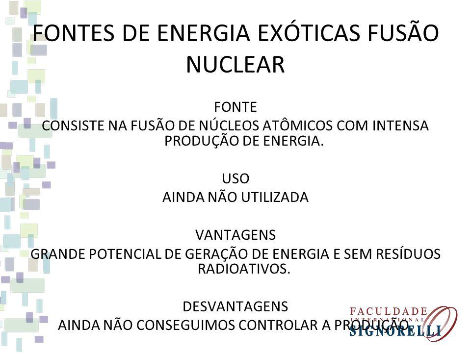 FONTES DE ENERGIA EXÓTICAS CALOR OCEÂNICO FONTE BASEADA NA DIFERENÇA DE TEMPERATURA EM PONTOS DISTINTOS DA MASSA DE ÁGUA OCEÂNICA (CONVERSÃO TERMOELÉT