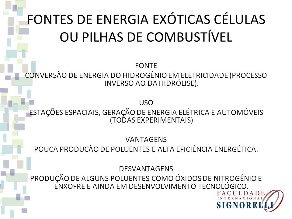 FONTES DE ENERGIA EXÓTICAS FUSÃO NUCLEAR FONTE CONSISTE NA FUSÃO DE NÚCLEOS ATÔMICOS COM INTENSA PRODUÇÃO DE ENERGIA. USO AINDA NÃO UTILIZADA VANTAGEN